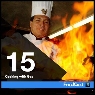 FC 015: Cooking with Gas