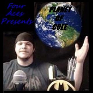 Planet of Cole Version 1.0 episode #37