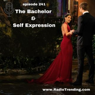 241: The Bachelor & Self Expression