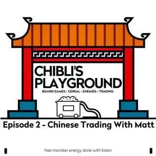 Ep02: Chinese Trading With Matt (Chinatown)