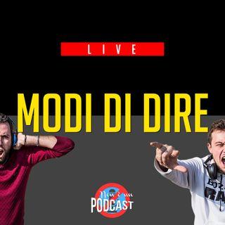 LIVE Podcast #4: MODI DI DIRE