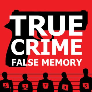 True Crime False Memory