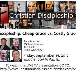 Discipleship: Cheap vs. Costly Grace: LIVE TV Simulcast