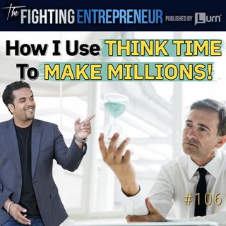 How I Use Think Time To Make Millions!