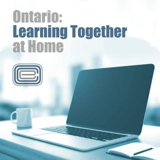 Ontario:  Learning  Together at Home