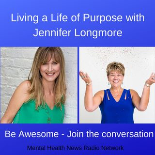 Living a Life of Purpose with Jennifer Longmore