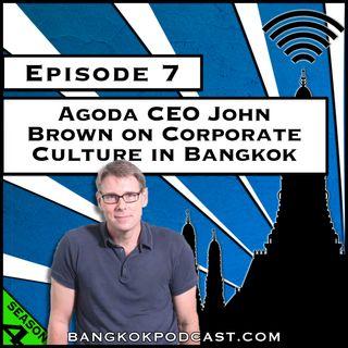 Agoda CEO John Brown on Corporate Culture in Bangkok [Season 4, Episode 7]