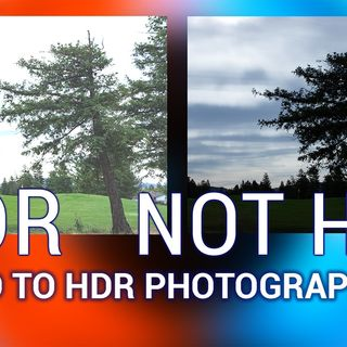 Hands-On Photography 36: What is HDR Photogaphy?