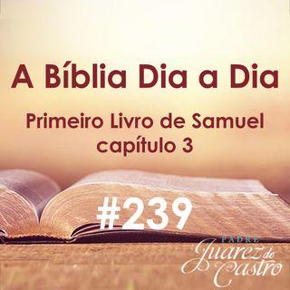 Curso Bíblico 239 - Primeiro Livro de Samuel Capítulo 3 - A Vocação de Samuel - Padre Juarez de Castro