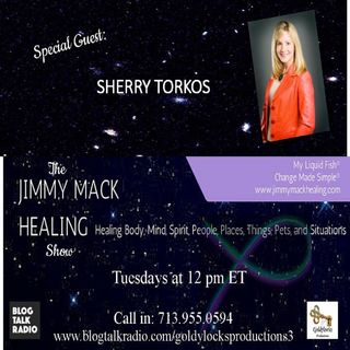 The Jimmy Mack Healing Show ~ Special Guest: Sherry Torkos ~ 21Nov2017