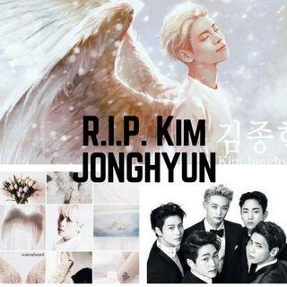 R.I.P. KIMJONGHYUN REST IN PEACE