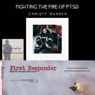 Fighting the Fire of PTSD with Christy Warren