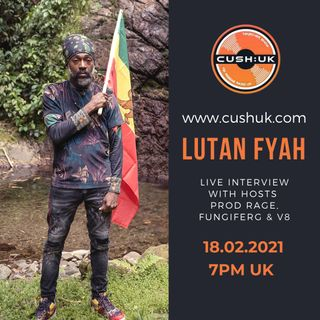 The Cush:UK Takeover Show - EP.135 - Prod Rage, fungiFerg, V8 & Lutan Fyah
