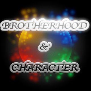 Brotherhood and Character