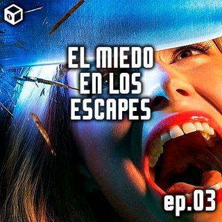 Episodio 3 – Miedo en los Escapes