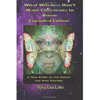 Mary Lake on What Witches don't want Christians to know
