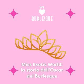 Miss Exotic World: la storia dell'Oscar del Burlesque