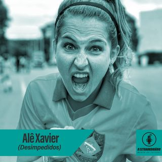 #24 - O Poder da Mulher na Comunicação do Futebol feat. Alê Xavier (Desimpedidos)