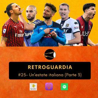 #25 - Un'estate Italiana (parte 3)