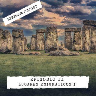 #11 - Lugares Enigmáticos