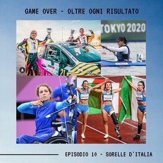 GAME OVER - OLTRE OGNI RISULTATO - Ep. 10 - Sorelle d'Italia