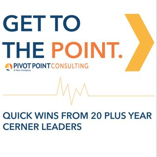 Quick Wins from 20 Plus Year Cerner Leaders