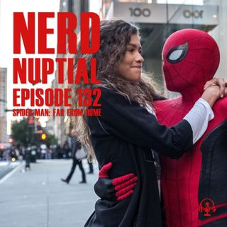 Episode 132 - Spider-Man: Far From Home