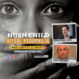 Hush Child: Ritual Pedophilia | John Paul Rice