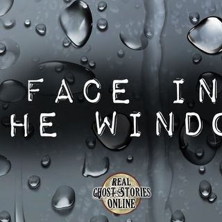 Face In The Window | RGSO Classic Episode