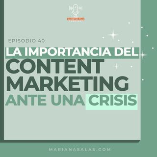 ⚡ Episodio 40 - La Importancia Del Content Marketing Ante Una Pandemia