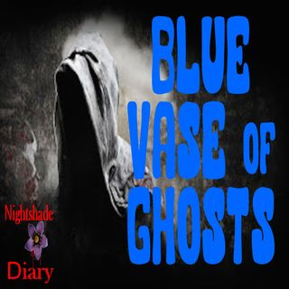 Blue Vase of Ghosts | Fantasy Story | Podcast