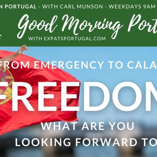 Portugal's 'Emergency' now a 'Calamity' | Good Morning Portugal! celebrates further freedom