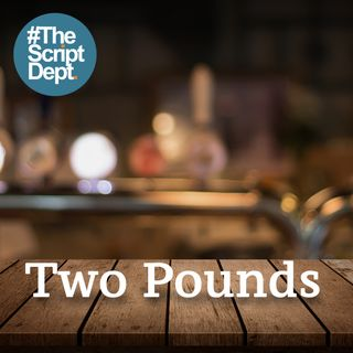 Two Pounds | Personal Drama