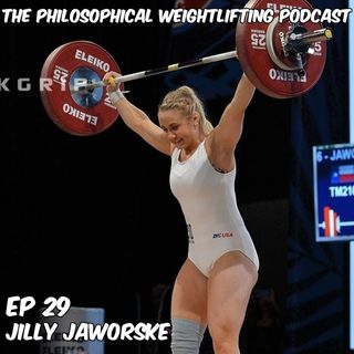 Episode 29 An Interview with Jilly Jaworske - Part 1(69kg American Weightlifter/TSS Barbell Coach)