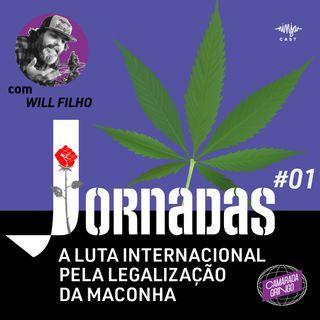 Jornadas - #01 A Luta Internacional pela Legalização da Maconha com Will Filho