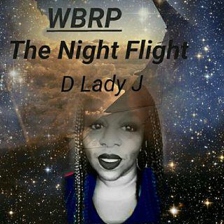 WBRP....The Night Flight ...   W/ DJ Lady J   #R&B  #Soul  #SlowJams #SteppersMusic