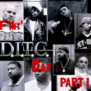 Episode 57: F Wit' DITC Day