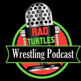 Rad Turtles Wrestling Podcast