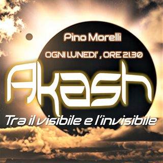 """Akash - Tra il Visibile e L'Invisibile"" - 4°Puntata. Ospite Osvaldo Carigi. Tema: Extraterrestri, Men In Black, Ufologia"