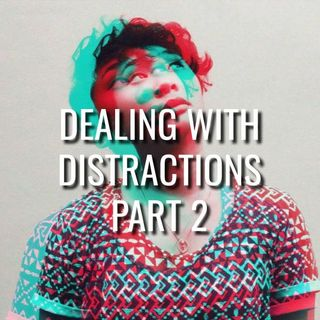 Dealing With Distractions Part 2 - Morning Manna #3055