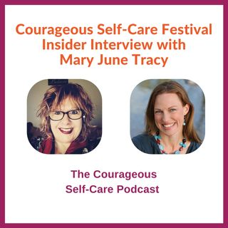 Self-Care Festival Insider Interview with Mary June Tracy