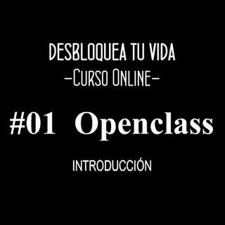 CURSO: #01 Desbloquea tu vida, audio clase: Introducción al curso [Openclass] (Podcast)