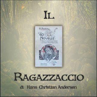 Il ragazzaccio: l'audiolibro delle novelle di Andersen