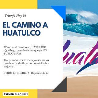 21 - Aún puedo subirme a HUATULCO?   TODO ES POSIBLE!
