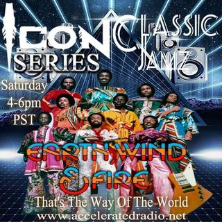 Classic Jamz *Icon Series: Earth Wind & Fire* 11/7/2020