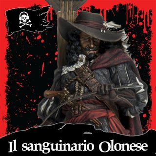 22 - Il sanguinario Olonese