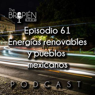 061 - Bropien - Energías renovables y pueblos mexicanos