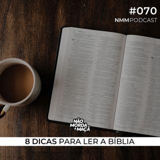 #70 - 8 dicas para ler a bíblia