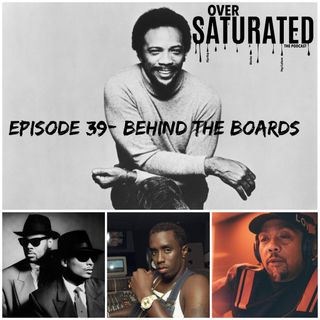 OverSaturated: The Podcast Episode 39 - Behind The Boards