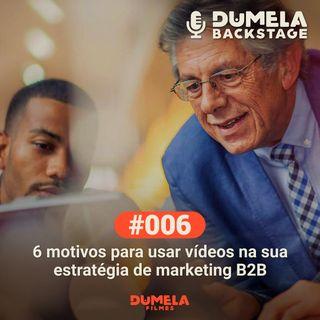 #006 - 6 motivos para usar vídeos na sua estratégia de marketing B2B